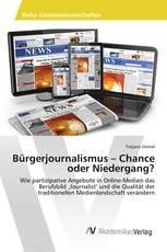 Bürgerjournalismus – Chance oder Niedergang?