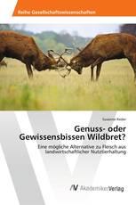 Genuss- oder Gewissensbissen Wildbret?