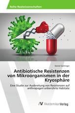 Antibiotische Resistenzen von Mikroorganismen in der Kryosphäre
