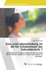 Sinn und Lebensfindung im RU für Schülerinnen der Sekundarstufe 1
