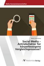 Social Media – Antriebsfaktor für körperbezogene Vergleichsprozesse?