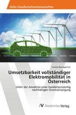 Umsetzbarkeit vollständiger Elektromobilität in Österreich