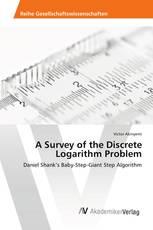 A Survey of the Discrete Logarithm Problem