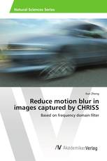 Reduce motion blur in images captured by CHRISS