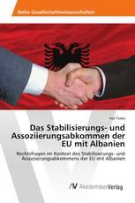 Das Stabilisierungs- und Assoziierungsabkommen der EU mit Albanien
