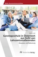 Ganztagsschule in Österreich aus Sicht von Lehramtsstudierenden
