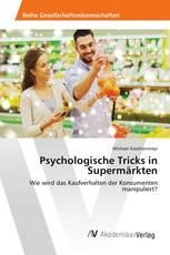 Psychologische Tricks in Supermärkten