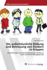 Die außerhäusliche Bildung und Betreuung von Kindern in Krippen