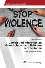 Gewalt und Migration an Grundschulen aus Sicht von Lehrpersonen