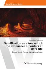 Gamification as a tool enrich the experience of visitors at dark site