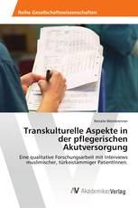 Transkulturelle Aspekte in der pflegerischen Akutversorgung