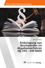 Einbringung von Beschwerden im Abgabenverfahren (§§ 245 - 249 BAO)