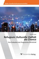 Refugium: Kulturelle Vielfalt als Chance