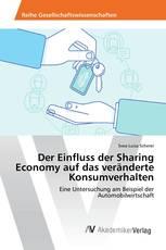 Der Einfluss der Sharing Economy auf das veränderte Konsumverhalten