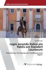 Legio secunda Italica pia fidelis am Standort Lauriacum