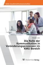 Die Rolle der Kommunikation in Veränderungsprozessen im KMU Bereich