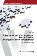 Integrationserfahrungen von kosovarischen Pflegepersonen in Österreich