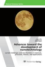 Advances toward the development of nanotechnology