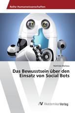 Das Bewusstsein über den Einsatz von Social Bots