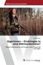Jägerinnen – Eindringen in eine Männerdomäne?