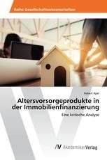 Altersvorsorgeprodukte in der Immobilienfinanzierung