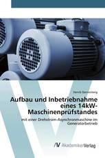 Aufbau und Inbetriebnahme eines 14kW-Maschinenprüfstandes