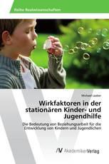 Wirkfaktoren in der stationären Kinder- und Jugendhilfe