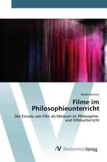 Filme im Philosophieunterricht