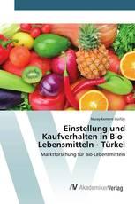 Einstellung und Kaufverhalten in Bio-Lebensmitteln - Türkei