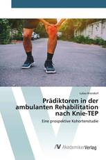 Prädiktoren in der ambulanten Rehabilitation nach Knie-TEP