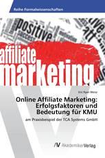 Online Affiliate Marketing: Erfolgsfaktoren und Bedeutung für KMU
