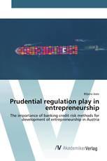 Prudential regulation play in entrepreneurship
