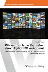 Wie wird sich das Fernsehen durch Hybrid-TV verändern?
