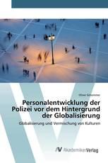 Personalentwicklung der Polizei vor dem Hintergrund der Globalisierung