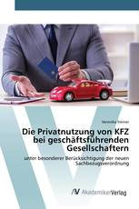 Die Privatnutzung von KFZ bei geschäftsführenden Gesellschaftern