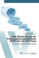 Eine Überprüfung der Präexpositionsprophylaxe (PrEP) für die HIV-Präve
