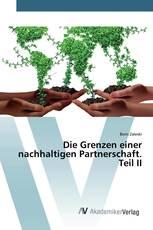 Die Grenzen einer nachhaltigen Partnerschaft. Teil II