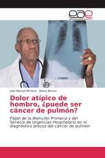Dolor atípico de hombro, ¿puede ser cáncer de pulmón?