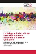 La Adaptabilidad de los Usos del Suelo en Relación al Cambio Climático