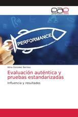 Evaluación auténtica y pruebas estandarizadas