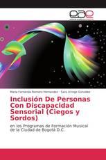 Inclusión De Personas Con Discapacidad Sensorial (Ciegos y Sordos)