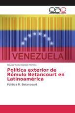 Política exterior de Rómulo Betancourt en Latinoamérica
