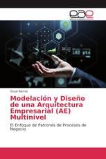 Modelación y Diseño de una Arquitectura Empresarial (AE) Multinivel
