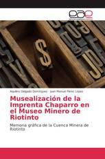 Musealización de la Imprenta Chaparro en el Museo Minero de Riotinto