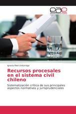 Recursos procesales en el sistema civil chileno