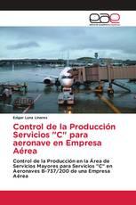 """Control de la Producción Servicios """"C"""" para aeronave en Empresa Aérea"""