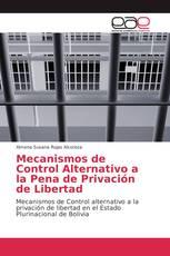 Mecanismos de Control Alternativo a la Pena de Privación de Libertad