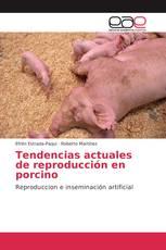Tendencias actuales de reproducción en porcino