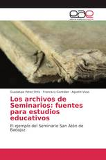 Los archivos de Seminarios: fuentes para estudios educativos