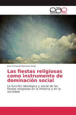 Las fiestas religiosas como instrumento de dominación social